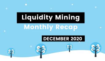 Liquidity mining: December recap