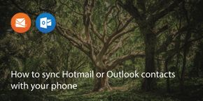 How To Transfer Contacts From Windows Phone To Android Without PC