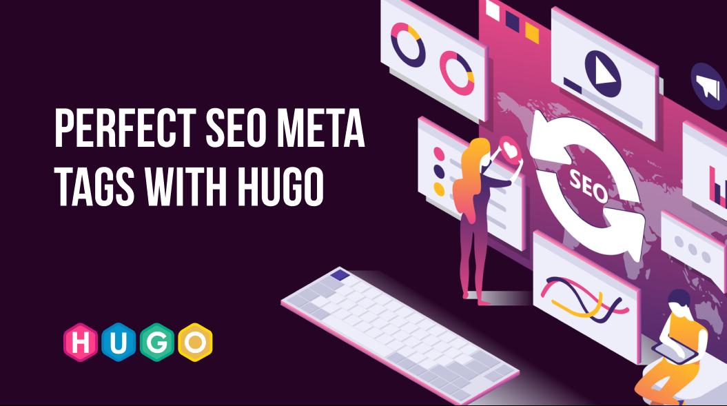 Perfect SEO Meta Tags with Hugo