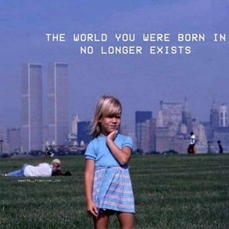 A faded looking photograph depicts a young blonde girl standing on a grassy plain in front of a distant New York skyline which still includes the twin towers of the World Trade Center. A caption proclaims 'The world you were born in no longer exists.' Behind her a an adult couple embrace on the grass. A much smaller caption beneath their bodies says 'worth fighting for.'