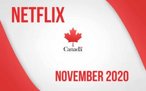 The 10 BEST ADDITIONS to Canadian Netflix in November 2020