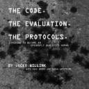 The Code. The Evaluation. The Protocols. Striving to become an eminently qualified human