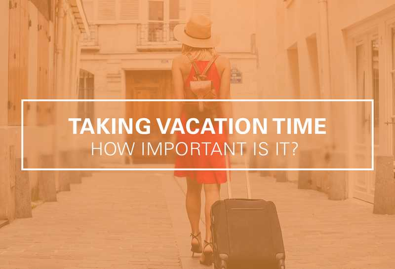 How Important Is Vacation Time?