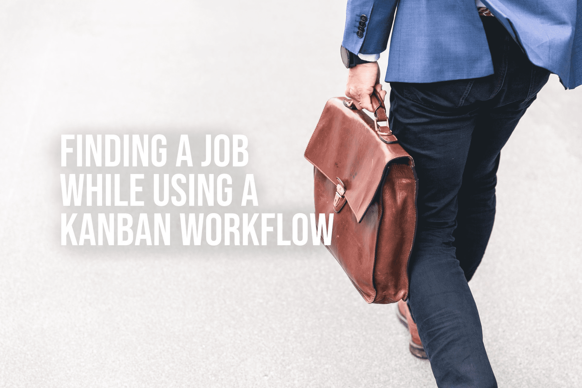 Finding a Job While Using a Kanban Workflow