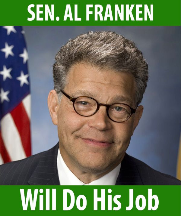 Senator Franken will do his job!