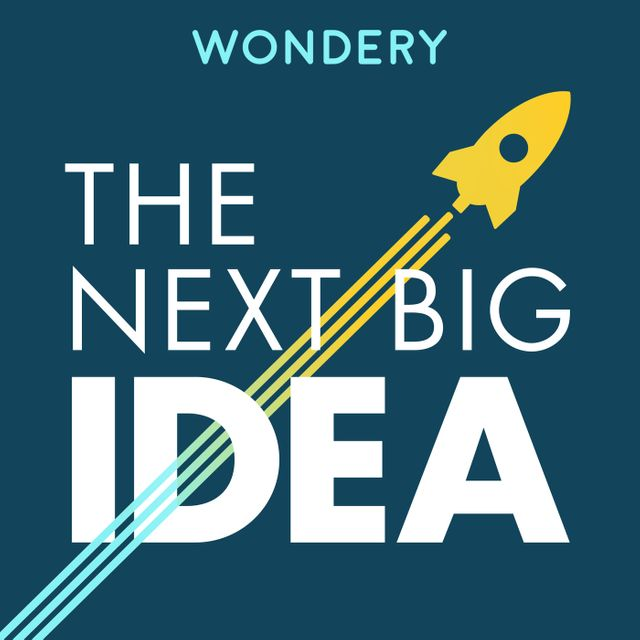 podcast cover of The Next Big Idea by Wondery