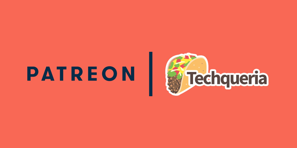 Donate to Techqueria via Patreon