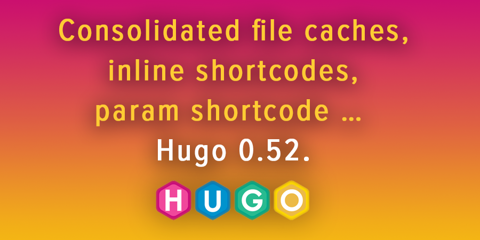 Featured Image for And Now: Hugo 0.52
