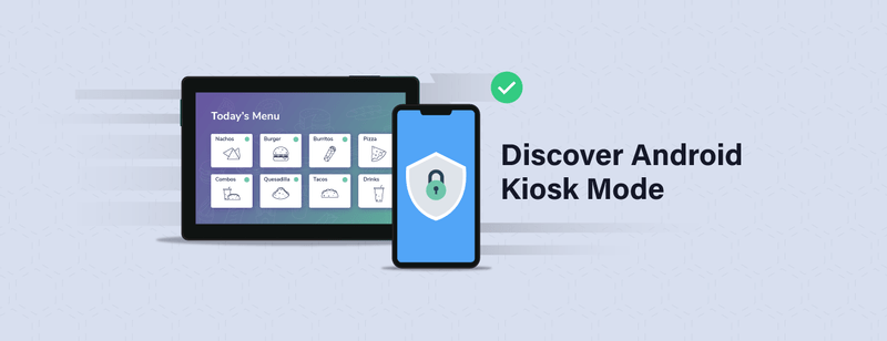 How to Lock Android Tablets to Kiosk Mode