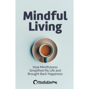Learn how mindfulness simplified the life of our protagonist and brought back happiness