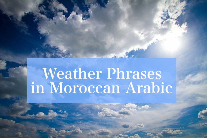 Weather Phrases in Moroccan Arabic