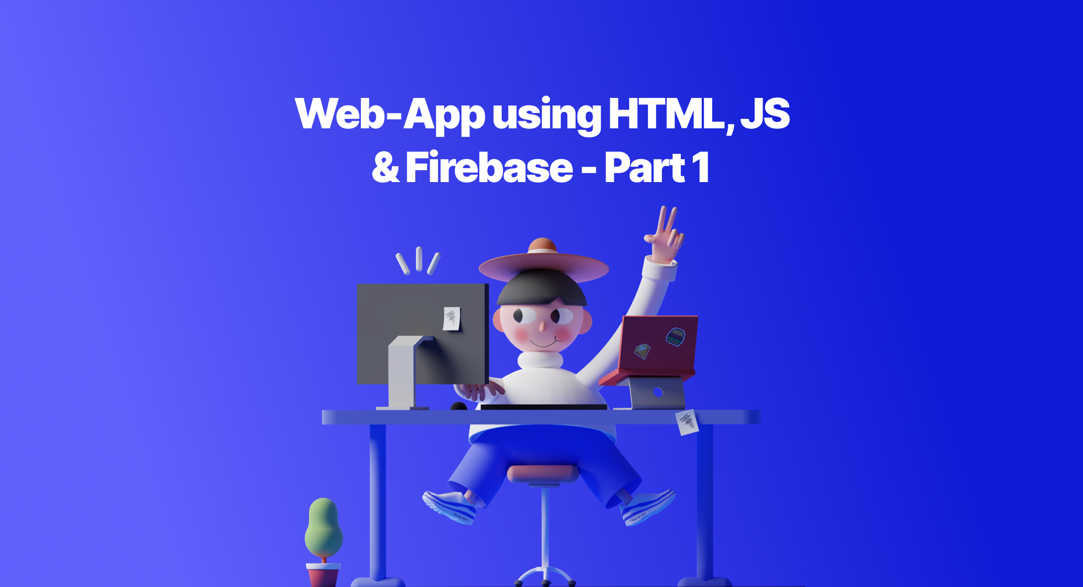 Web-App using HTML, JS & Firebase - Part 1