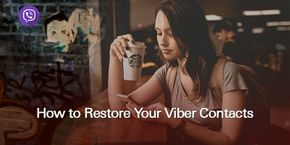 How to Restore your Viber Contacts