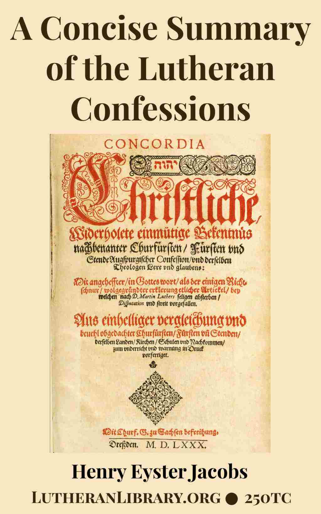 A Concise Summary of The Lutheran Confessions by Henry Eyster Jacobs