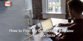 How to Find Contacts in the New Google Contacts