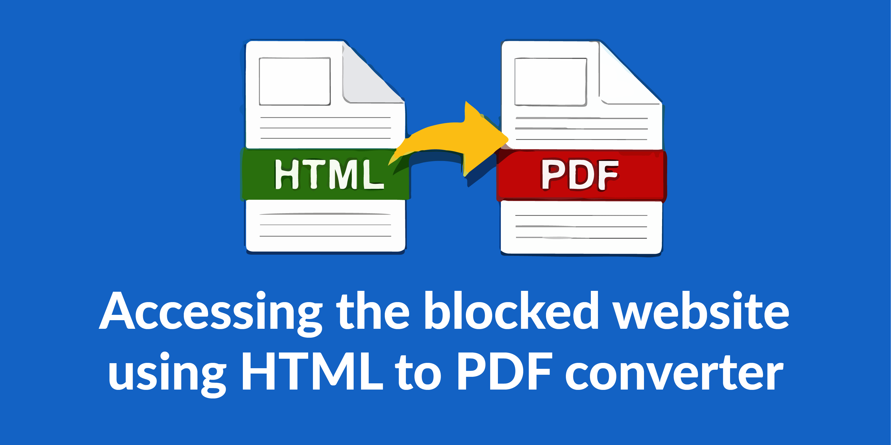 Accessing the Blocked Websites Using HTML to PDF Converter