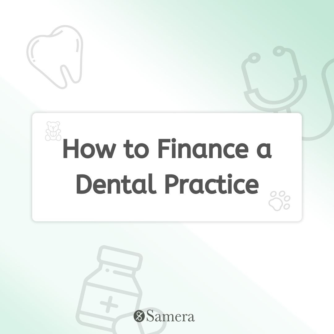 How to Finance a Dental Practice