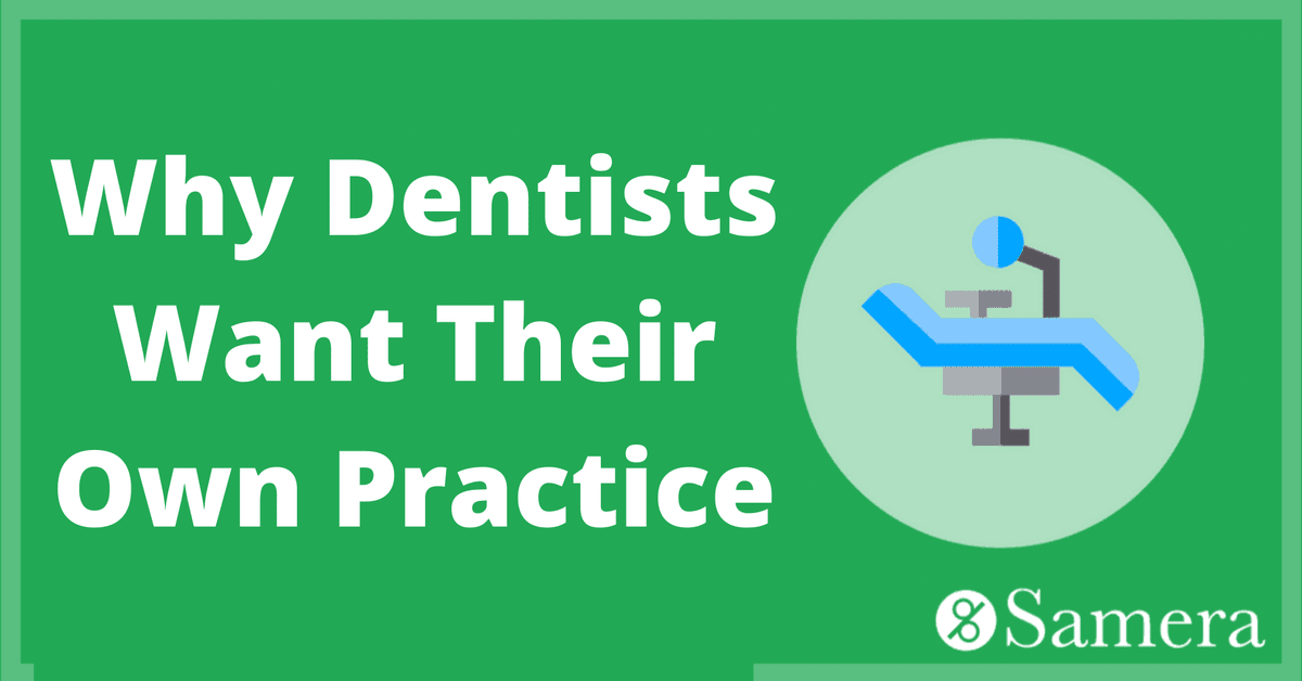 Why Dentists Want Their Own Practice