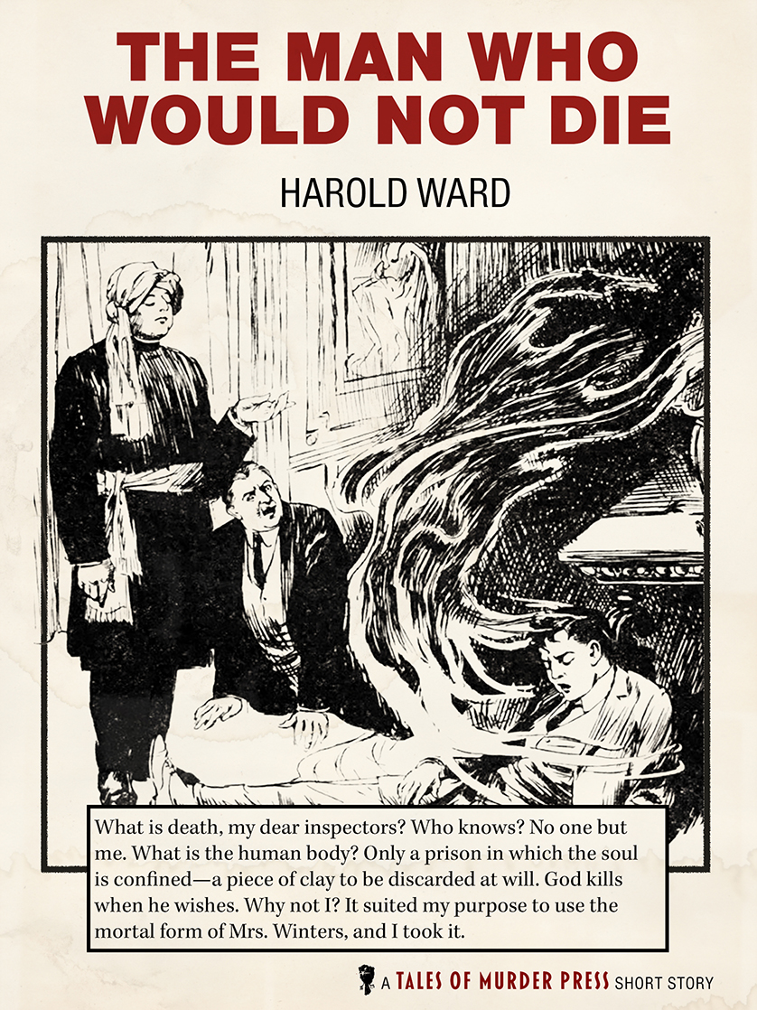 The Man Who Would Not Die by Harold Ward