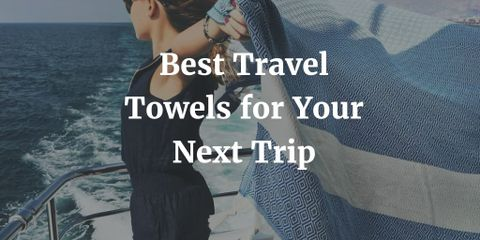 The Best Travel Towels You Need to Take on Your Trip