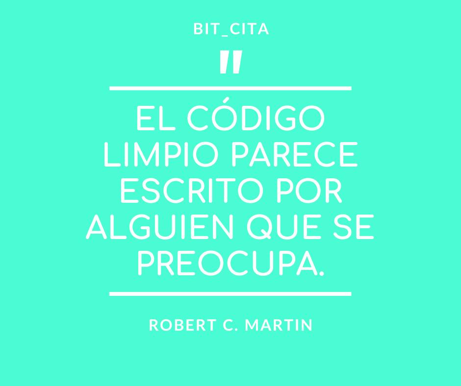 """""""El código limpio parece escrito por alguien a quien le importa."""" ✍🏼 Robert C. Martin"""