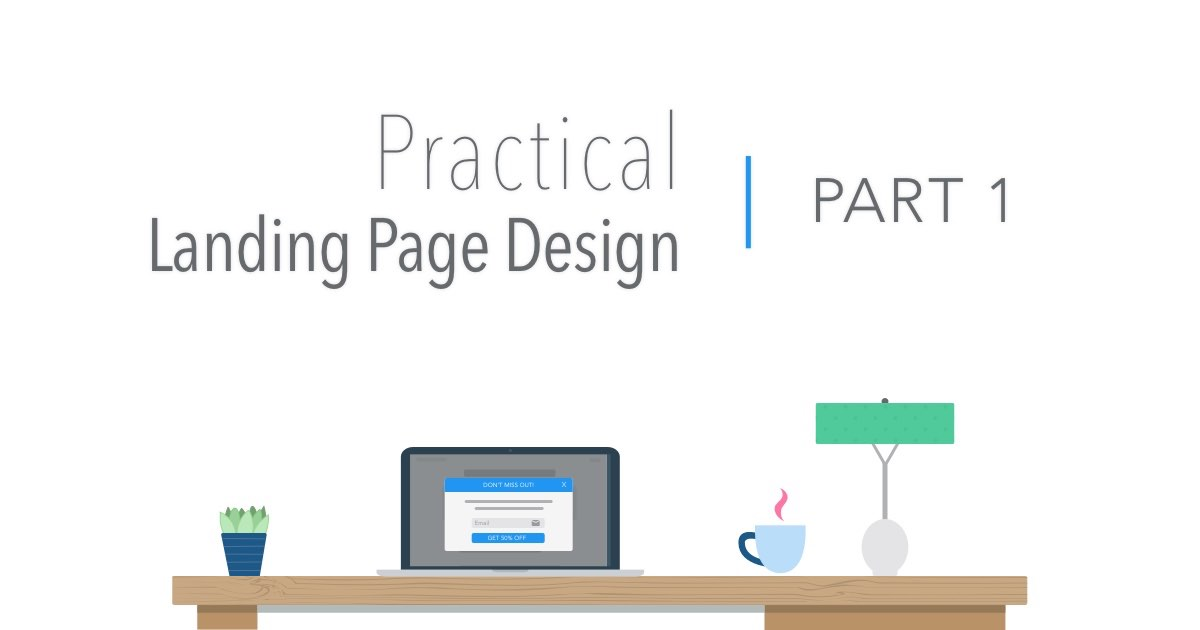 Practical Landing Page Design Part 1