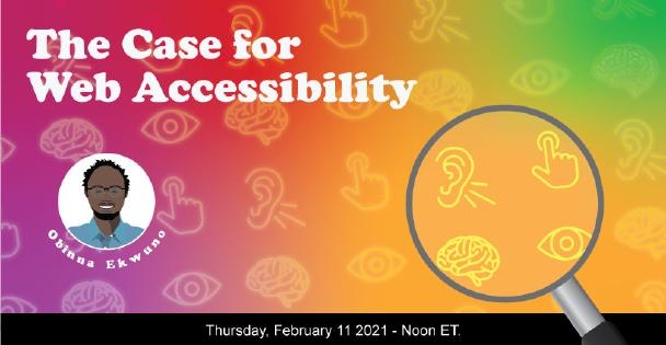 Banner for The Case for Web Accessibility