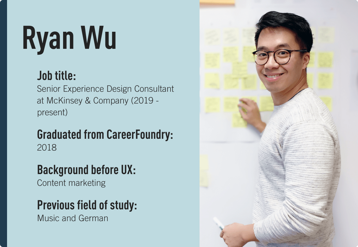Ryan Wu, CareerFoundry alum and Senior UX Consultant at McKinsey