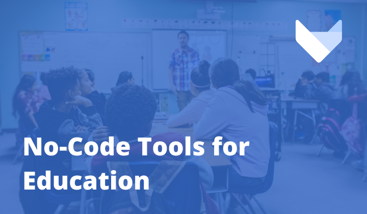 No-code Tools for Education