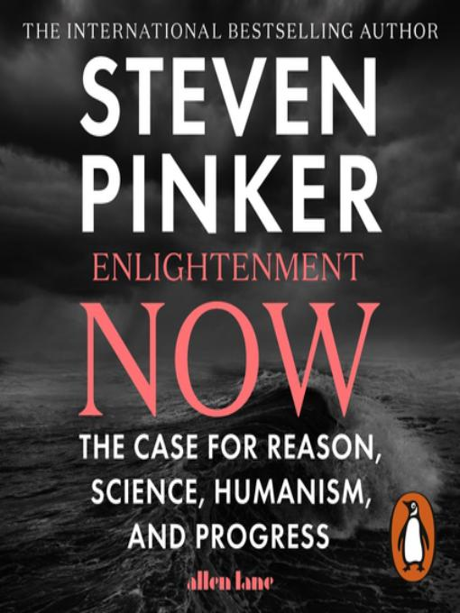 The international bestselling author Steven Pinker 'Enlightenment Now: the case for reason, science, humanism and progress' by Allen Lane.