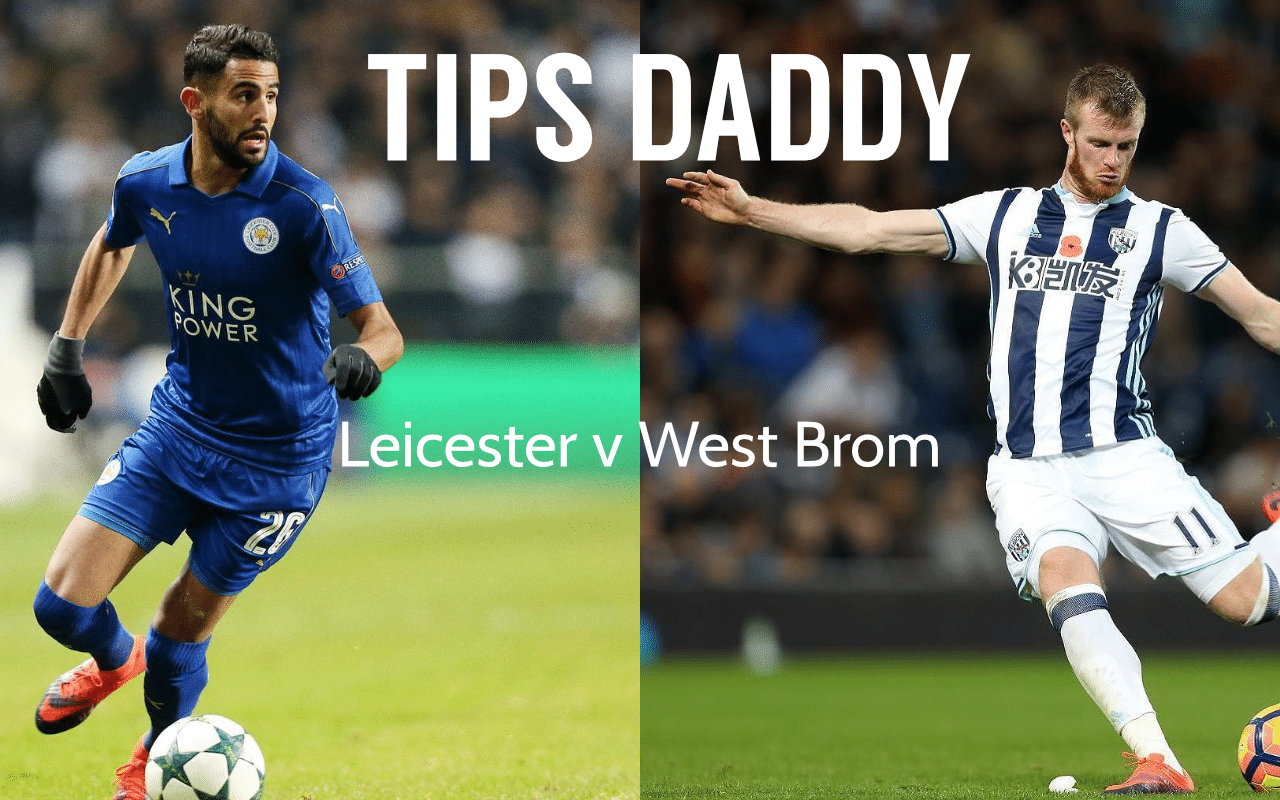 Leicester vs West Brom Tips