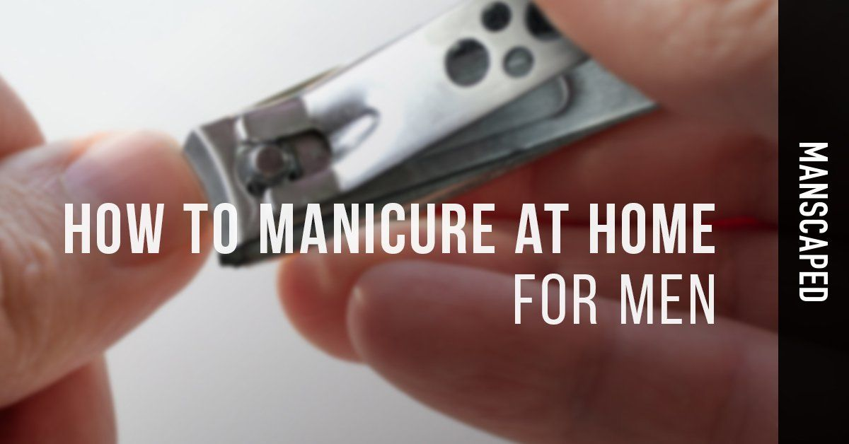 how to manicure at home for men