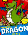 There's a dragon in my dinner! by Tom Nicoll and Sarah Horne