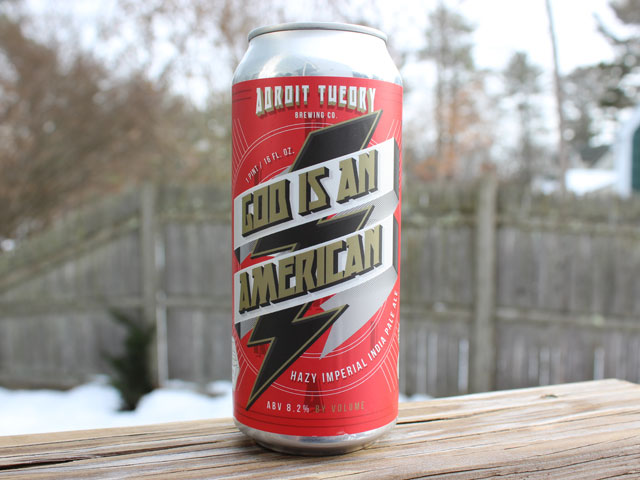 God is an American, a Hazy Imperial IPA brewed by Adroit Theory Brewing Company