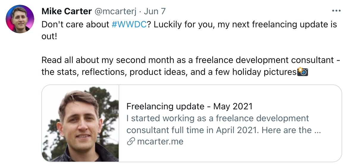 A screenshot showing a Tweet about my May freelancing update. The Tweet reads 'Don't care about #WWDC? Luckily for you, my next freelancing update is out!'.