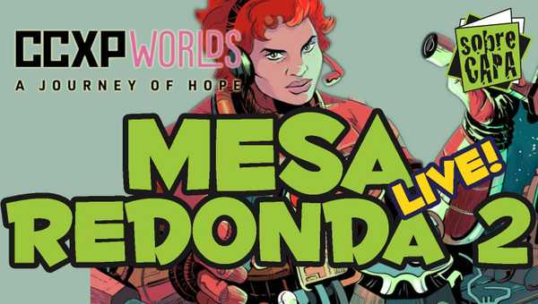 CCXP Worlds Mesa Redonda 02