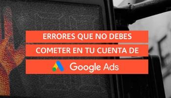 errores campañas google ads
