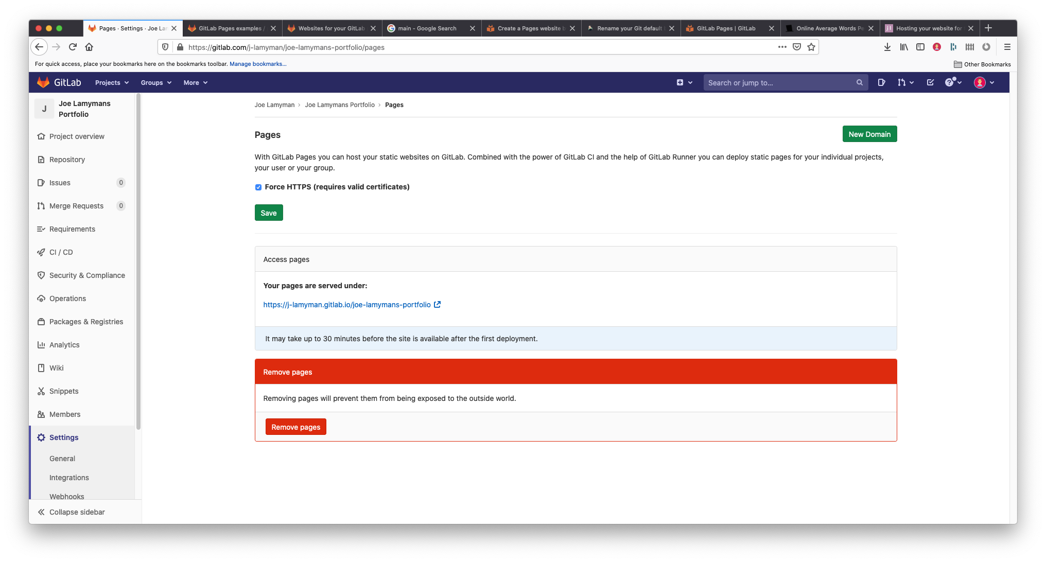 A screenshot of the Gitlab's 'Settings/Pages' screen. The screenshot is titled Pages and contains text that says: With GitLab Pages you can host your static websites on GitLab. Combines with the power of GitLab CI and the help of GitLab Runner you can deploy static pages for your individual projects, your user or your group. Below this, I have the Force HTTPS checkbox checked. Underneath this, a section titled Access pages tells me the URL that the pages are surved under. Selecting this link will take you to your site. Below this is a button for removing pages.
