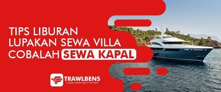 Lupakan Menyewa Villa, Pilihlah Sewa Kapal Pesiar
