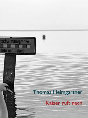 Kaiser ruft nach von Thomas Heimgartner