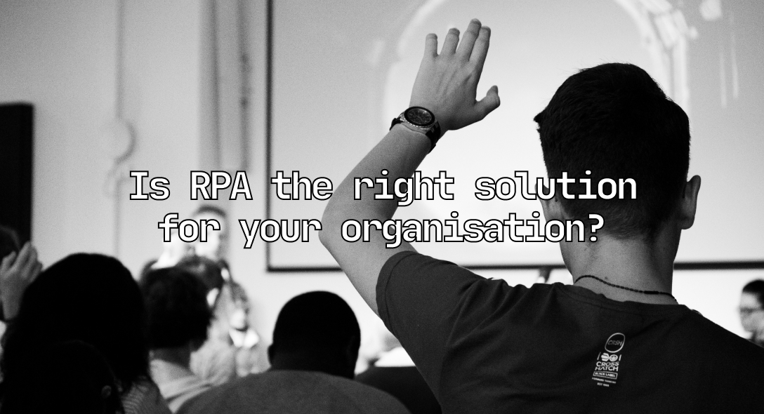 Is RPA the Right Solution for your Organization?