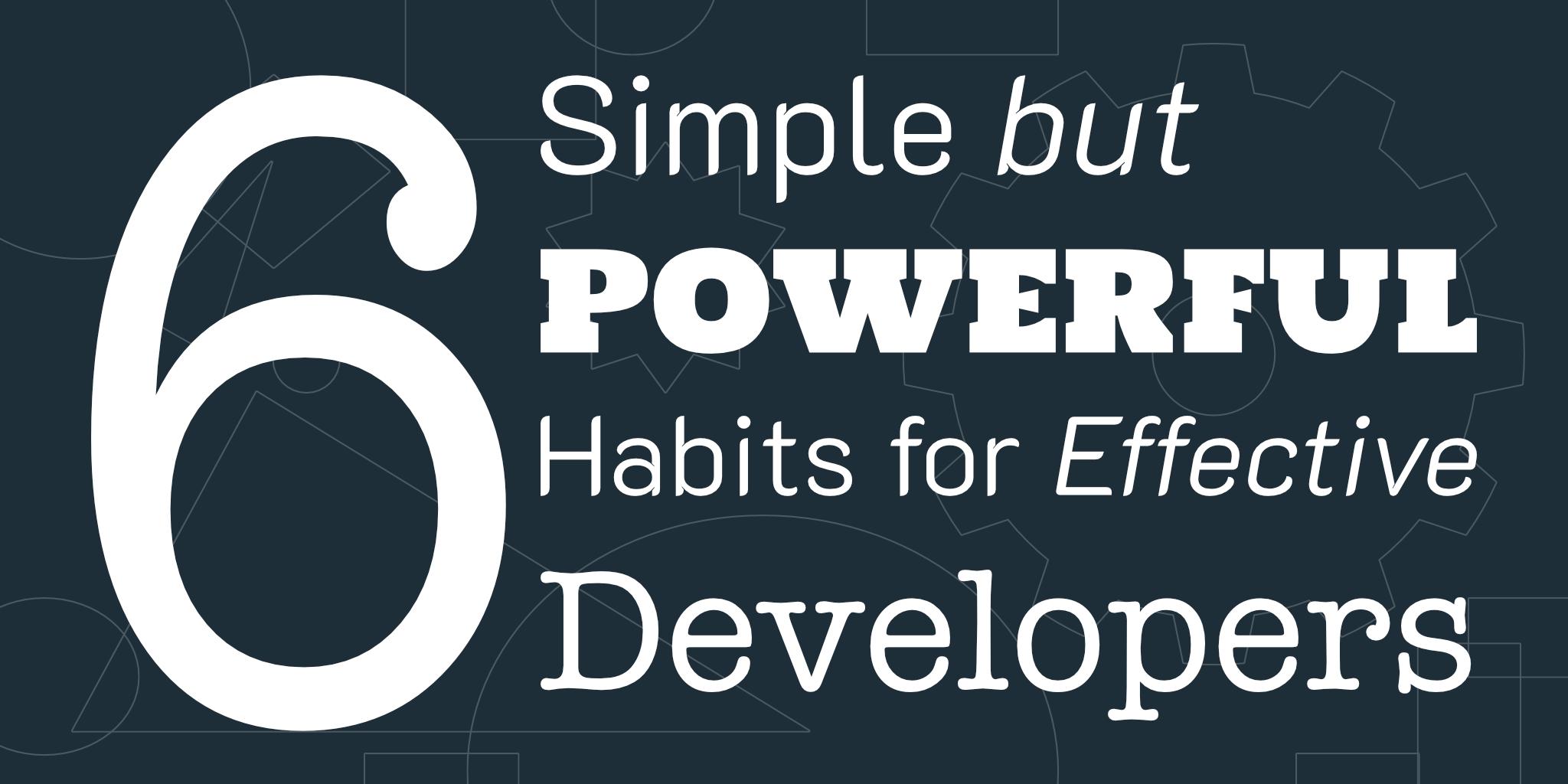 6 Powerful Habits
