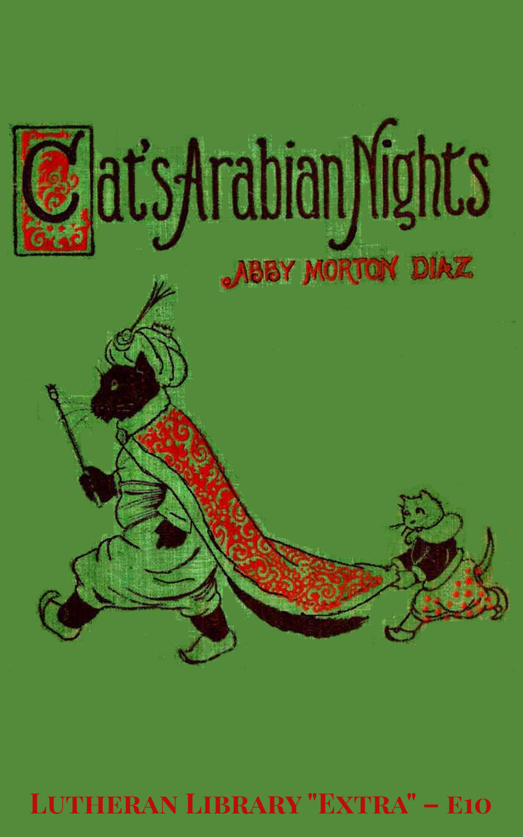 King Grimalkum or The Cats' Arabian Nights by Abby Morton Diaz