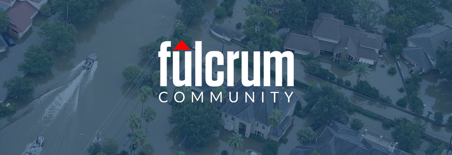 Fulcrum Community a Proud Part of Hurricane Harvey Relief