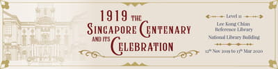 A title card labelled 1919: The Singapore Centenary and its Celebration
