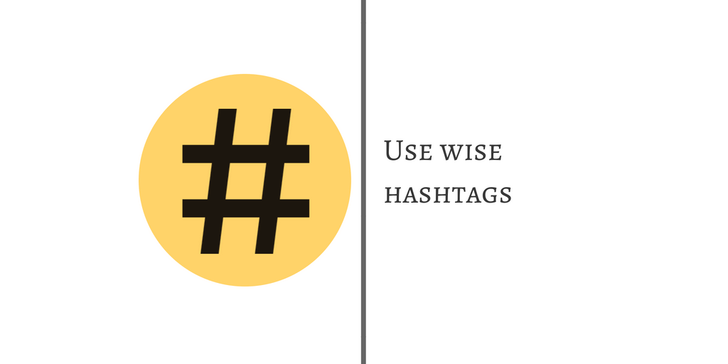 USE WISE HASHTAGS