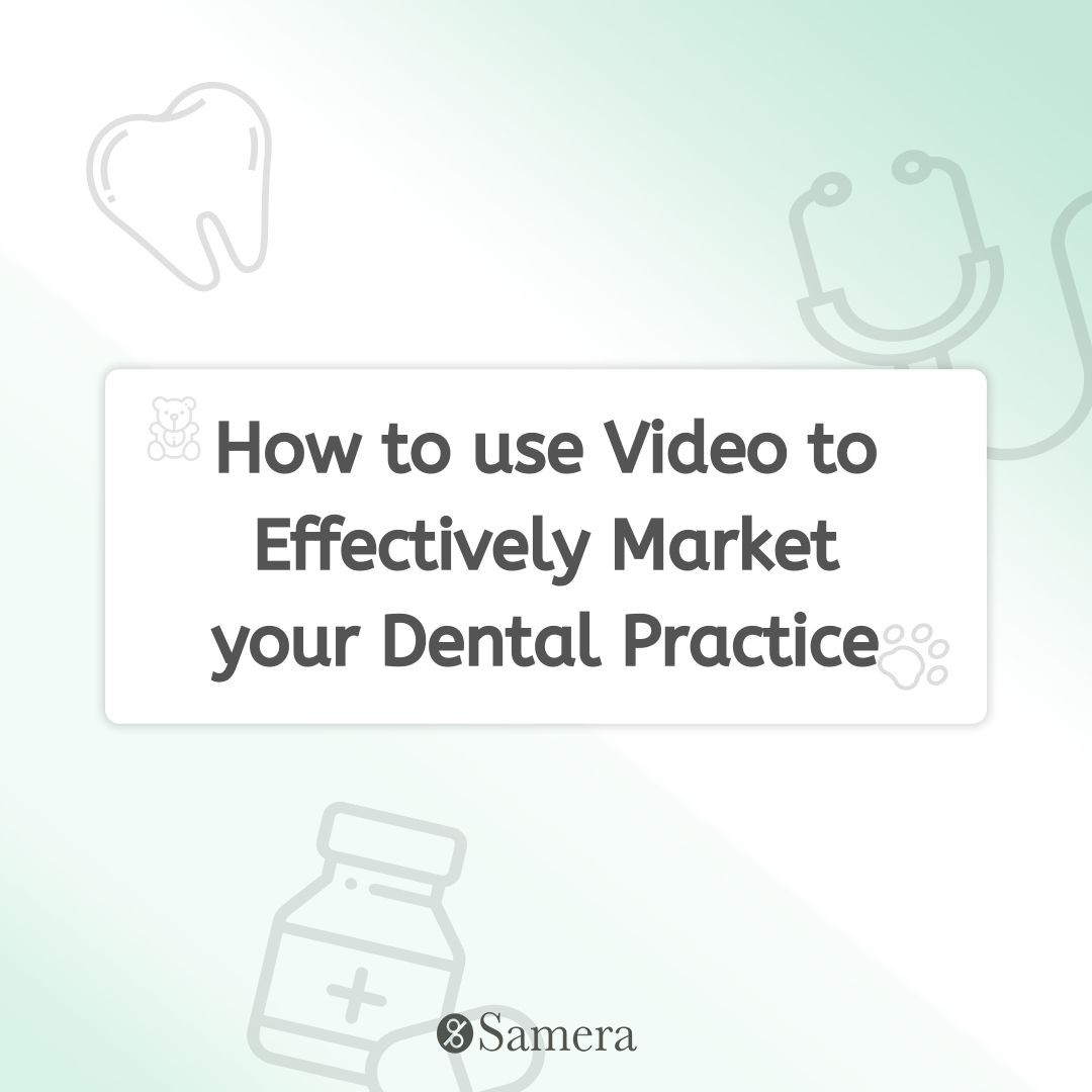How to use Video to Effectively Market your Dental Practice