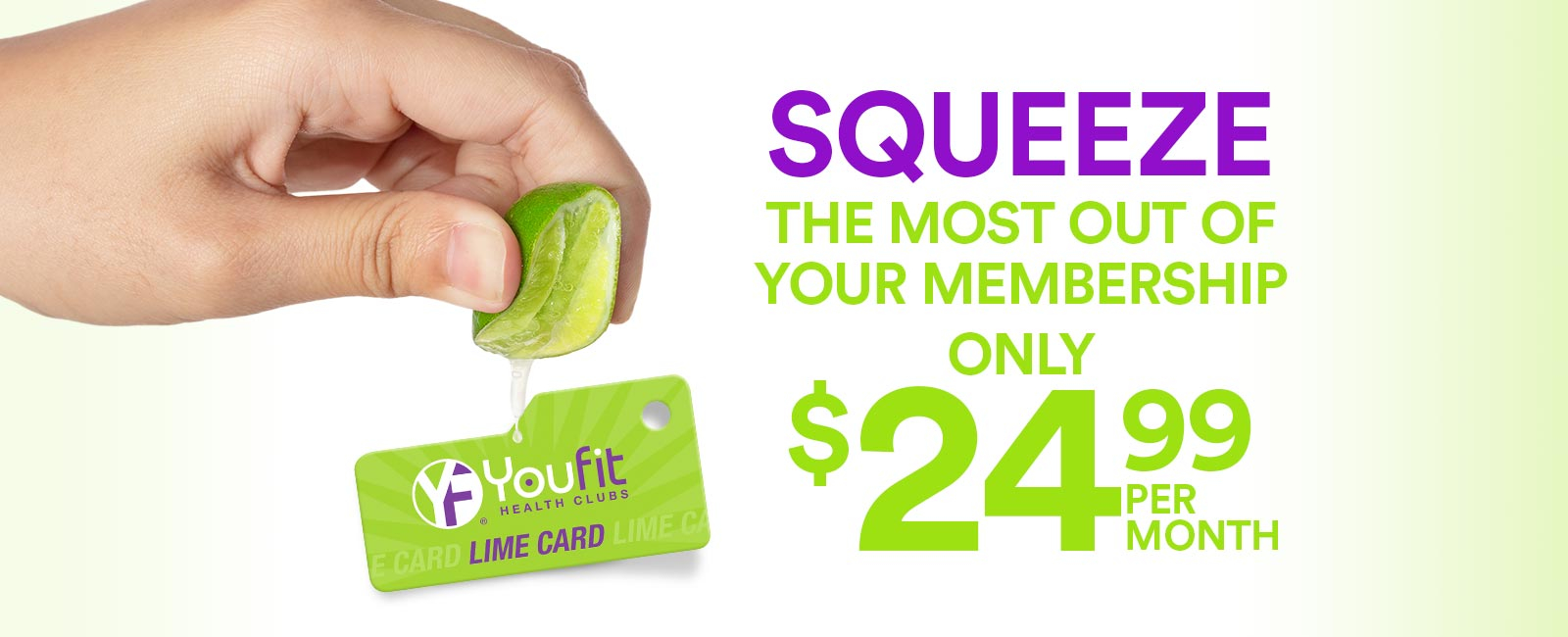 Squeeze the most out of your membership - only $24.99 per month