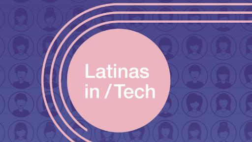 Latinas in Tech