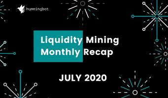 Liquidity mining: July recap